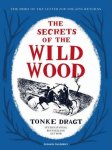 60. Dragt, T. - The Secrets of the Wild Wood